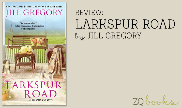 review of larkspur road by jill gregory the zest quest