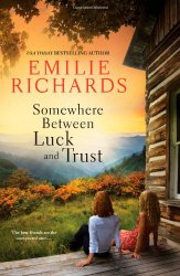 Emilie Richards Somewhere Between Luck and Trust