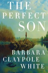 Barbara Claypole White The Perfect Son