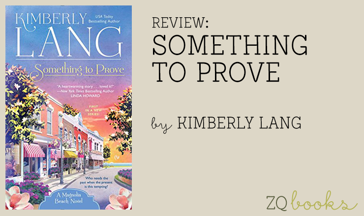 SOMETHING TO PROVE by Kimberly Lang raises anticipation for Tate and Molly's story coming in January 2016 in EVERYTHING AT LAST.