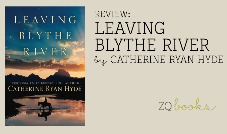 Leaving Blythe River by Catherine Ryan Hyde