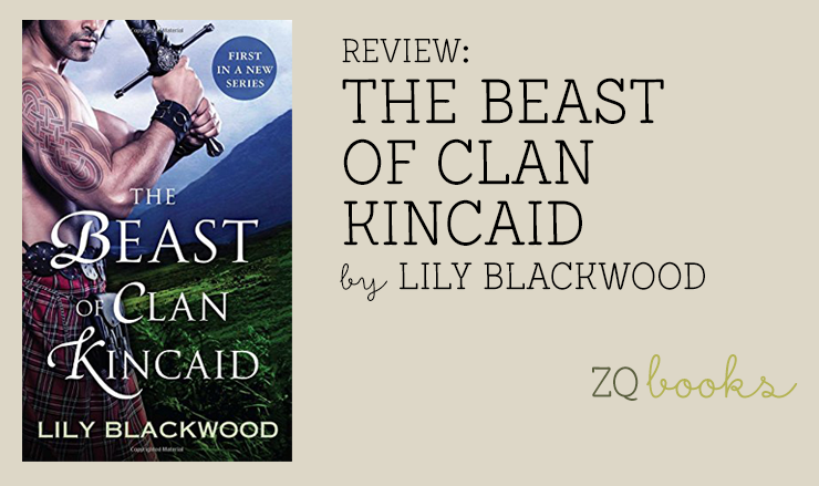 The Beast of Clan Kincaid by Lily Blackwood