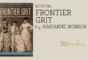 Frontier Grit by Marianne Monson