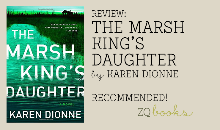 REVIEW The Marsh Kings Daughter By Karen Dionne