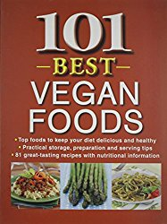 101 Best Vegan Foods by Publications International