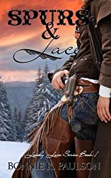 Spurs and Lace by Bonnie R. Paulson