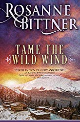 Tame the Wild Wind by Roseanne Bittner